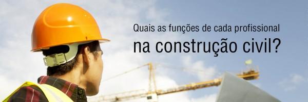 Conheça a função de cada profissional na construção civil